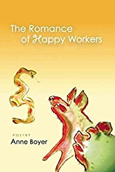 [(The Romance of Happy Workers)] [By (author) Anne Boyer] published on (April, 2008)