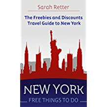 NEW YORK: FREE THINGS TO DO The freebies and discounts travel guide to New York: The final guide for free and discounted food, accommodations, museums and sightseeing. (English Edition)