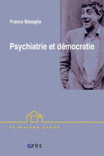 Psychiatrie et démocratie : Conférences brésiliennes par Franco Basaglia