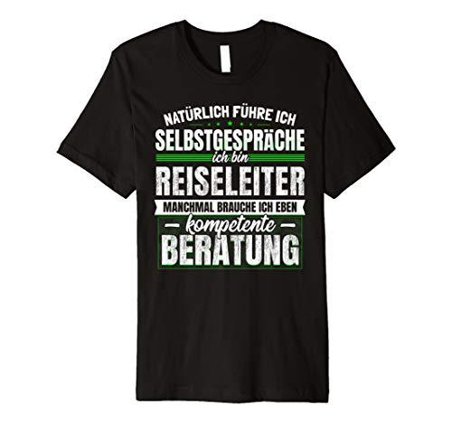 Geschenk Reiseleiter Top Reise Tourismus Touristik T-Shirt