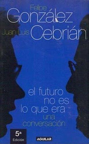 EL FUTURO NO ES LO QUE ERA PDL CEBRIAN/GONZALEZ (Punto De Lectura)