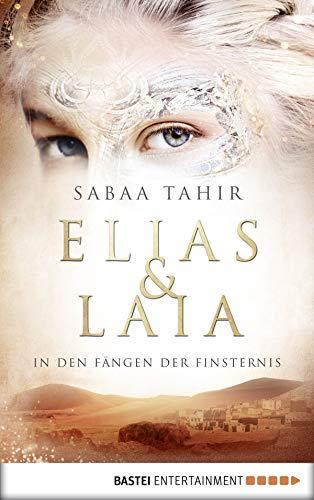 Elias & Laia - In den Fängen der Finsternis: Band 3 -