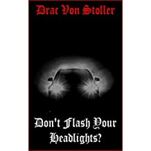 Don't Flash Your Headlights