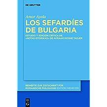 Los sefardíes de Bulgaria: Estudio y edición crítica de la obra «Notas istorikas» de Avraam Moshe Tadjer (Beihefte zur Zeitschrift für romanische Philologie nº 404)