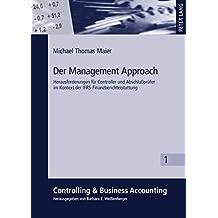 Der Management Approach: Herausforderungen für Controller und Abschlußprüfer im Kontext der IFRS-Finanzberichterstattung (Controlling & Business Accounting)