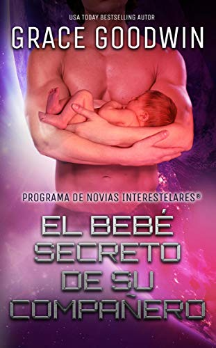 El bebé secreto de su compañera (Programa de Novias Interestelares® nº 9) de Grace Goodwin