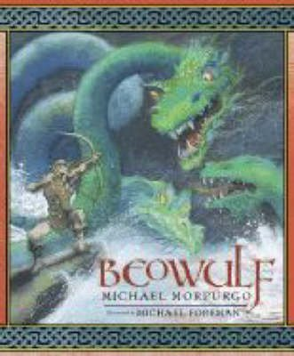 [(Beowulf)] [ By (author) Michael Morpurgo, Illustrated by Michael Foreman ] [November, 2007]