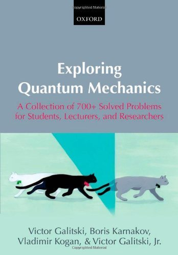 Exploring Quantum Mechanics: A Collection of 700+ Solved Problems for Students, Lecturers, and Researchers by Galitski, Victor, Karnakov, Boris, Kogan, Vladimir, Galitski (2013) Paperback