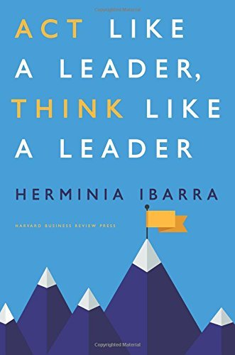 Act Like a Leader, Think Like a Leader by Ibarra, Herminia (January 20, 2015) Hardcover