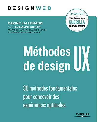 Méthodes de design UX: 30 méthodes fondamentales pour concevoir des expériences optimales (Design web) par Carine Lallemand