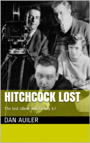 Hitchcock Lost: Hitchcock's lost silent film and Frenzy 1967 (English Edition) (Silent Eagle)