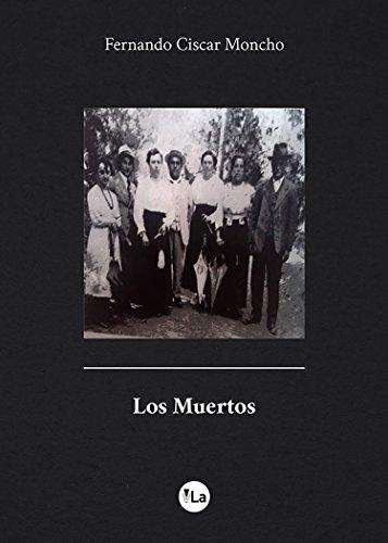 Los Muertos por Fernando  Ciscar Moncho