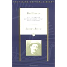 Dubliners: Text and Criticism; Revised Edition (Critical Library, Viking)