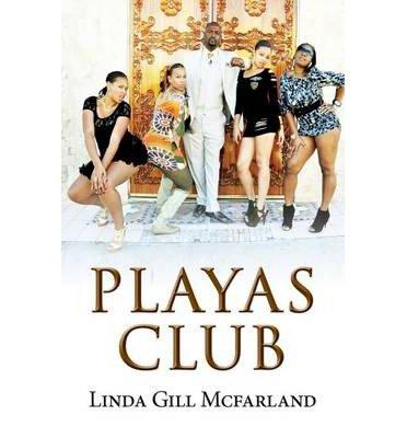 [ PLAYAS CLUB ] McFarland, Linda Gill (AUTHOR ) Feb-10-2014 Paperback (Playas Club)