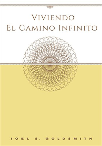 Viviendo El Camino Infinito por Joel S. Goldsmith