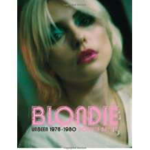 Blondie Unseen 1976-1980: The Early Years 1976 - 1980