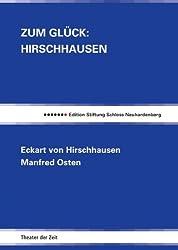 Zum Glück: Hirschhausen (Edition Stiftung Schloss Neuhardenberg)