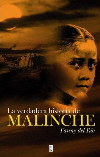 La verdadera historia de malinche por Fanny del Rio