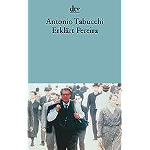 Erklärt Pereira: Eine Zeugenaussage Roman