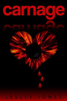 CARNAGE: Book #1 The Story Of Us (English Edition) di [Jones, Lesley]