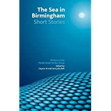 The Sea in Birmingham: 30 Years of the Tindal Street Fiction Group