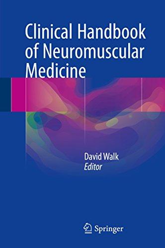 Clinical Handbook Of Neuromuscular Medicine por David Walk epub