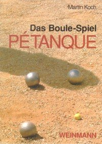 Martin Koch : Das Boule Spiel