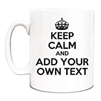 Personalised Add Your Own Text Keep Calm Mug unique gift idea