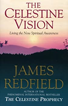 Celestine Vision: Living the New Spiritual Awareness by [Redfield, James]
