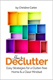 Decluttering: Easy Strategies for a Clutter free Home and a Clear Mindset (Simplify Your Life and Discover the Advantages of Minimalism)