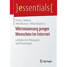 Viktimisierung junger Menschen im Internet (essentials)