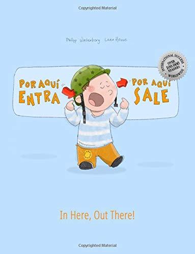 ¡Por aqui entra, Por aqui sale! In here, out there!: Libro infantil ilustrado español-inglés (Edición bilingüe) - 9781497590199 por Philipp Winterberg