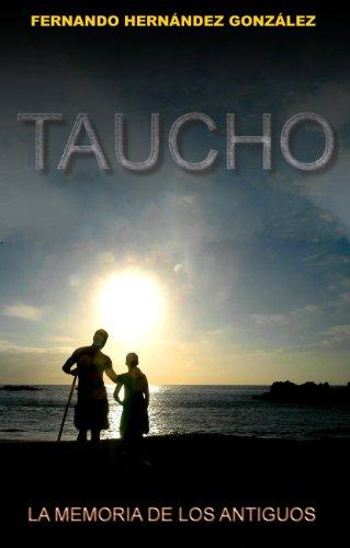 Taucho, la memoria de los antiguos eBook: Fernando Hernández ...