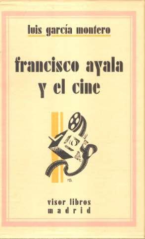 Indagacion del cinema - Francisco Ayala y el cine (2 vols.)