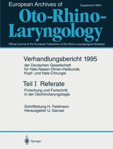Referate: Forschung und Fortschritt in der Otorhinolaryngologie (Verhandlungsbericht der Deutschen Gesellschaft für Hals-Nasen-Ohren-Heilkunde, Kopf- ... Kopf- und Hals-Chirurgie)