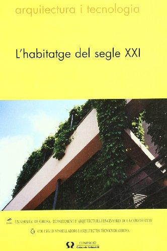 L'habitatge del segle XXI (Arquitectura i Tecnologia)