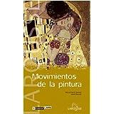 Movimientos de la pintura (Larousse - Libros Ilustrados/ Prácticos - Arte Y Cultura - Colección Reconocer El Arte)