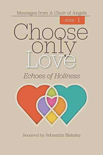 Choose Only Love: Echoes of Holiness