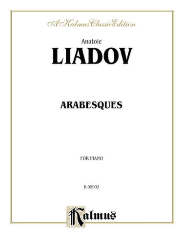 Liadow Arabesques  Piano (Kalmus Edition) - Liadov Klavier