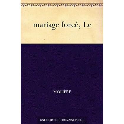 mariage forcé, Le
