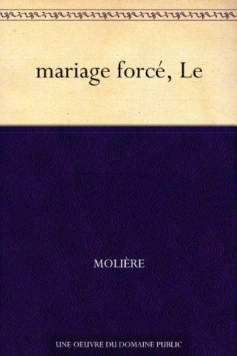 mariage forcé, Le par Molière