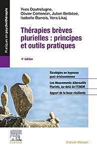 Thérapies brèves plurielles : principes et outils pratiques par Yves Doutrelugne