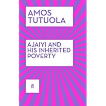 Ajaiyi and His Inherited Poverty by Amos Tutuola (2015-02-05)