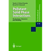 Pollutant-Solid Phase Interactions Mechanisms, Chemistry and Modeling