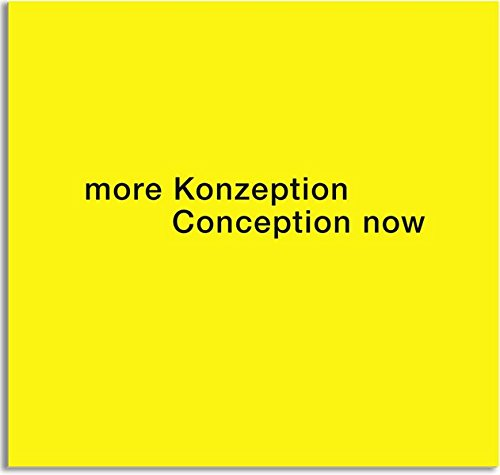more Konzeption Conception now