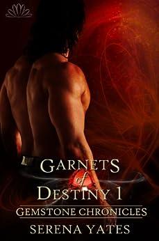Garnets of Destiny 1 (Gemstone Chronicles 1) (English Edition) di [Yates, Serena]