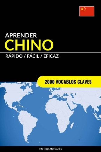 Aprender Chino - Rápido / Fácil / Eficaz: 2000 Vocablos Claves por Pinhok Languages