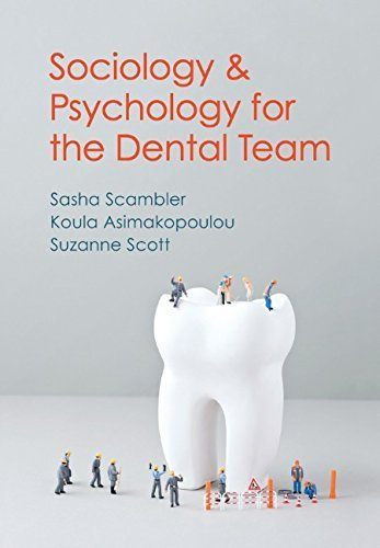 Sociology and Psychology for the Dental Team: An Introduction to Key Topics by Sasha Scambler (2016-04-18)