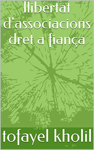 llibertat d'associacions dret a fiança (Catalan Edition) por tofayel kholil