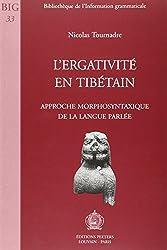 L'ergativité en tibétain: Approche morphosyntaxique de la langue parlée
